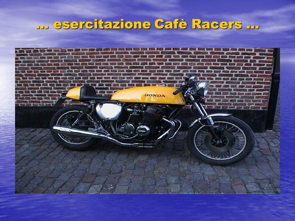 … esercitazione Cafè Racers …