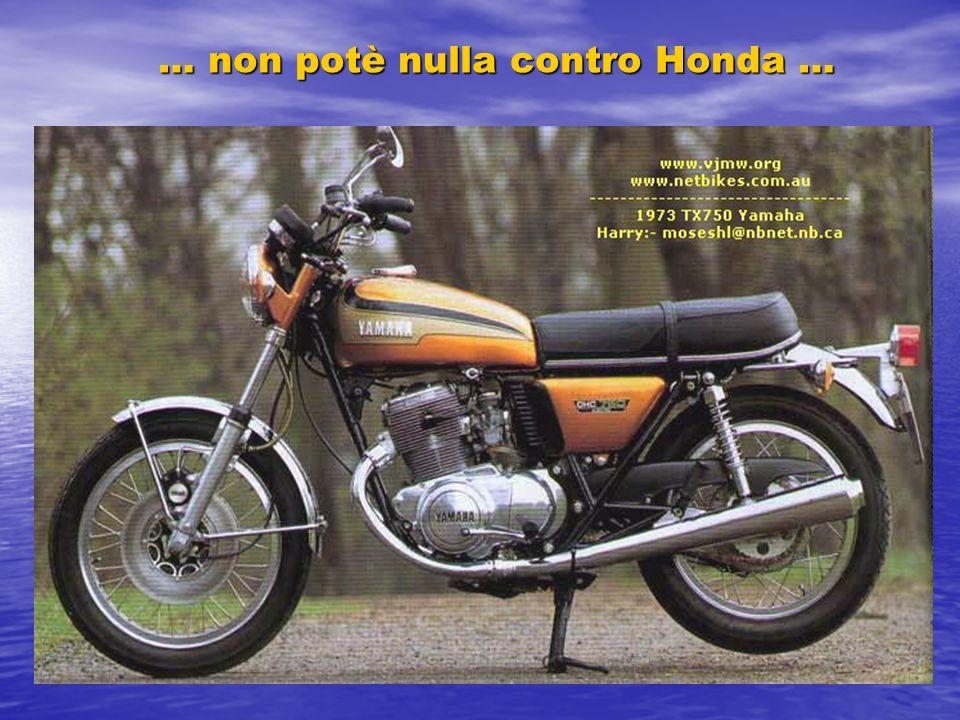… non potè nulla contro Honda …