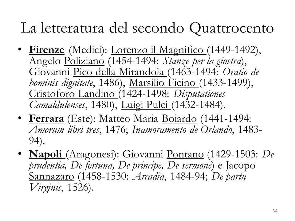 La letteratura del secondo Quattrocento Firenze (Medici): Lorenzo il Magnifico (1449-1492), Angelo Poliziano (1454-1494: Stanze per la giostra), Giova