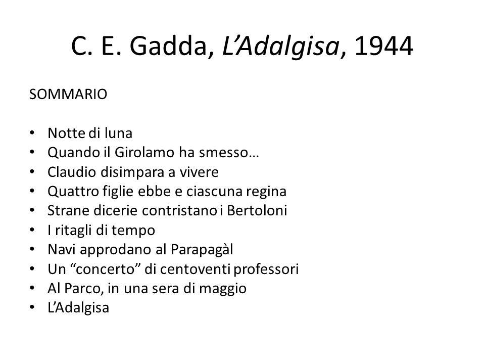 C. E. Gadda, LAdalgisa, 1944 SOMMARIO Notte di luna Quando il Girolamo ha smesso… Claudio disimpara a vivere Quattro figlie ebbe e ciascuna regina Str