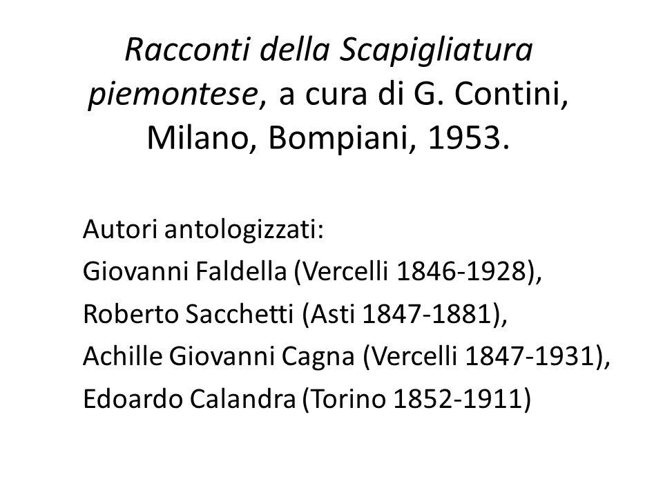 Racconti della Scapigliatura piemontese, a cura di G. Contini, Milano, Bompiani, 1953. Autori antologizzati: Giovanni Faldella (Vercelli 1846-1928), R
