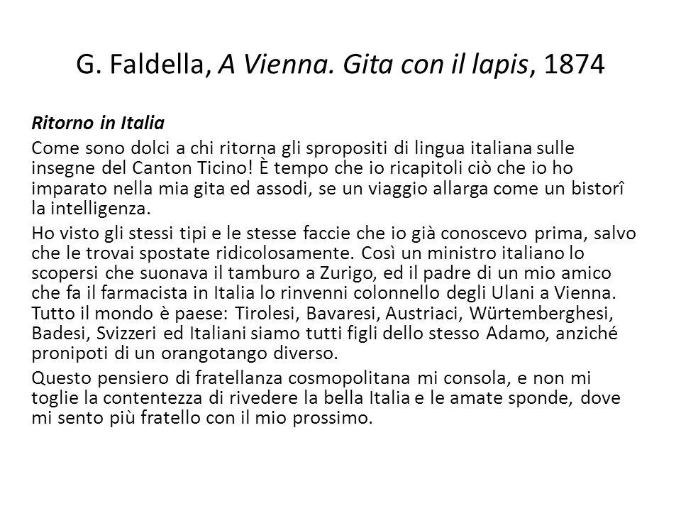 G. Faldella, A Vienna. Gita con il lapis, 1874 Ritorno in Italia Come sono dolci a chi ritorna gli spropositi di lingua italiana sulle insegne del Can
