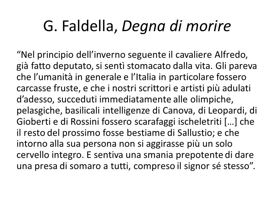 G. Faldella, Degna di morire Nel principio dellinverno seguente il cavaliere Alfredo, già fatto deputato, si sentì stomacato dalla vita. Gli pareva ch