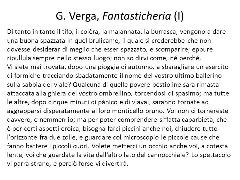 G. Verga, Fantasticheria (I) Di tanto in tanto il tifo, il colèra, la malannata, la burrasca, vengono a dare una buona spazzata in quel brulicame, il