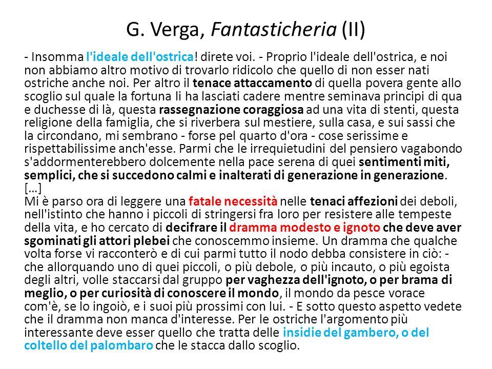 G. Verga, Fantasticheria (II) - Insomma l'ideale dell'ostrica! direte voi. - Proprio l'ideale dell'ostrica, e noi non abbiamo altro motivo di trovarlo
