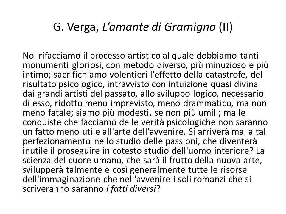 G. Verga, Lamante di Gramigna (II) Noi rifacciamo il processo artistico al quale dobbiamo tanti monumenti gloriosi, con metodo diverso, più minuzioso