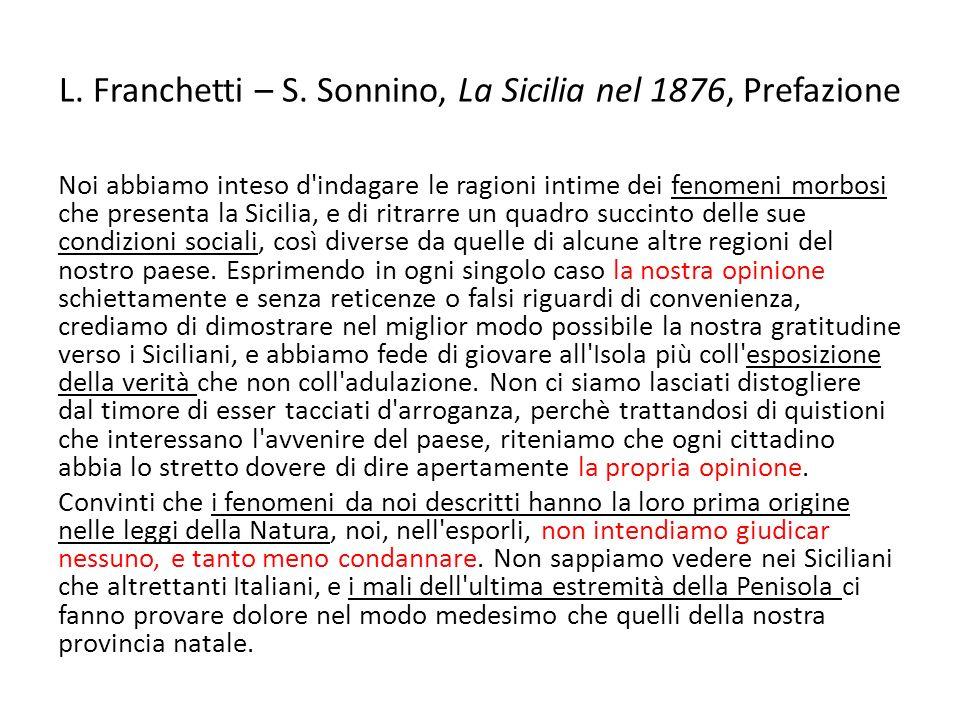 L. Franchetti – S. Sonnino, La Sicilia nel 1876, Prefazione Noi abbiamo inteso d'indagare le ragioni intime dei fenomeni morbosi che presenta la Sicil
