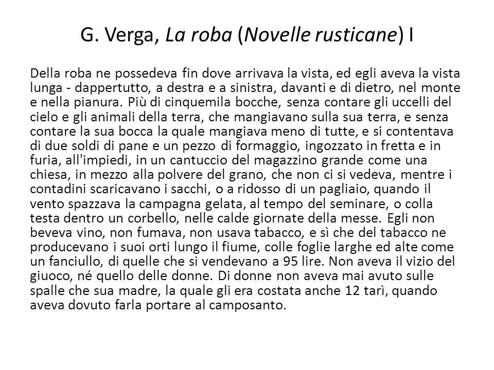 G. Verga, La roba (Novelle rusticane) I Della roba ne possedeva fin dove arrivava la vista, ed egli aveva la vista lunga - dappertutto, a destra e a s