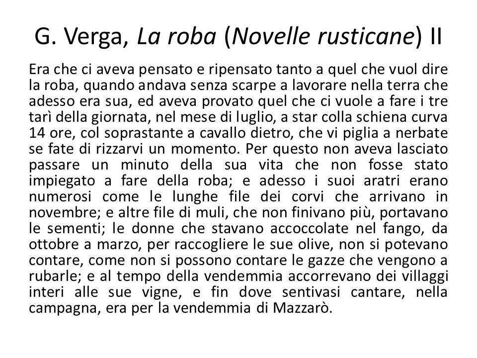 G. Verga, La roba (Novelle rusticane) II Era che ci aveva pensato e ripensato tanto a quel che vuol dire la roba, quando andava senza scarpe a lavorar