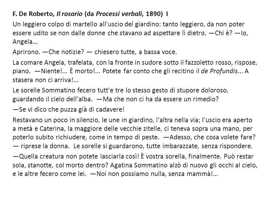 F. De Roberto, Il rosario (da Processi verbali, 1890) I Un leggiero colpo di martello all'uscio del giardino: tanto leggiero, da non poter essere udit