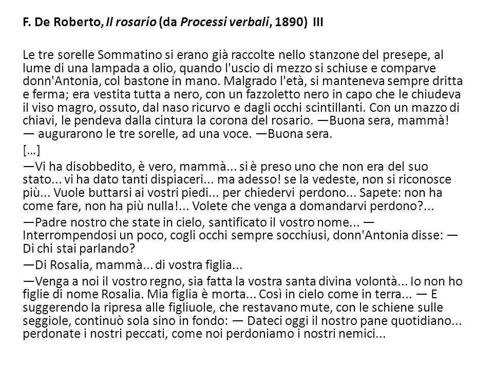 F. De Roberto, Il rosario (da Processi verbali, 1890) III Le tre sorelle Sommatino si erano già raccolte nello stanzone del presepe, al lume di una la