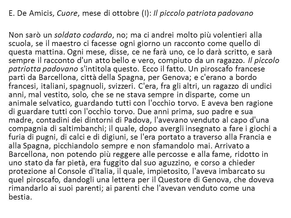 E. De Amicis, Cuore, mese di ottobre (I): Il piccolo patriota padovano Non sarò un soldato codardo, no; ma ci andrei molto più volentieri alla scuola,
