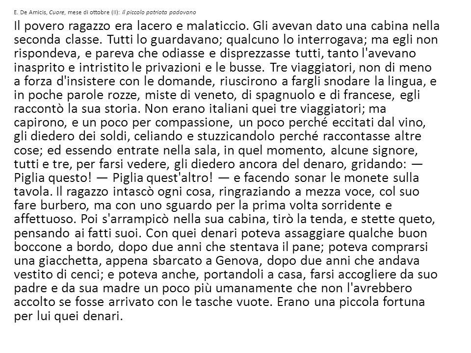 E. De Amicis, Cuore, mese di ottobre (II): Il piccolo patriota padovano Il povero ragazzo era lacero e malaticcio. Gli avevan dato una cabina nella se