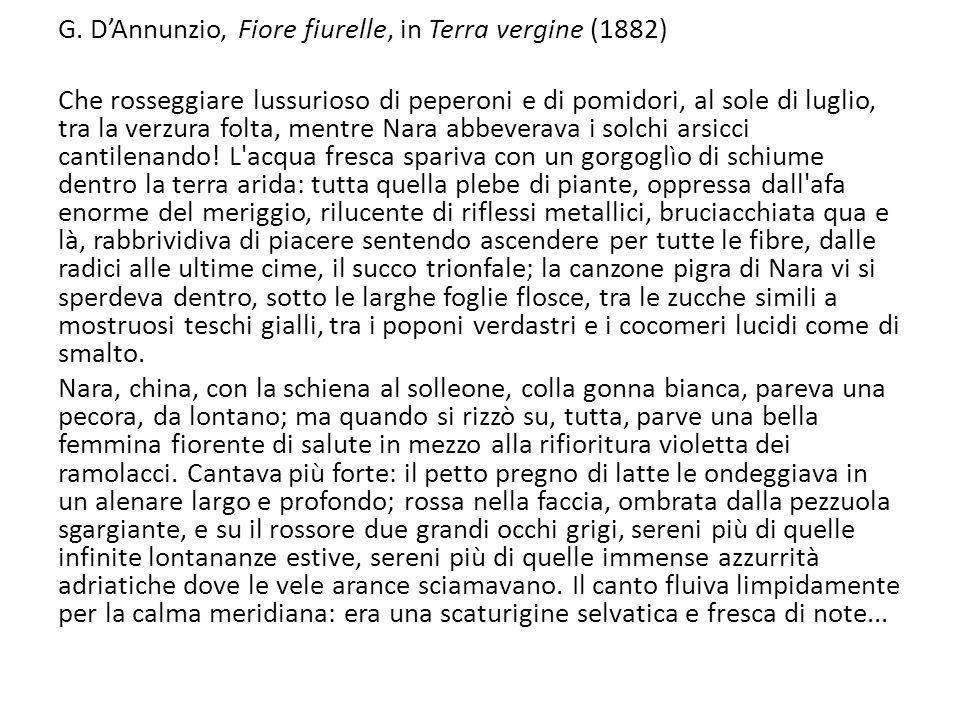 G. DAnnunzio, Fiore fiurelle, in Terra vergine (1882) Che rosseggiare lussurioso di peperoni e di pomidori, al sole di luglio, tra la verzura folta, m