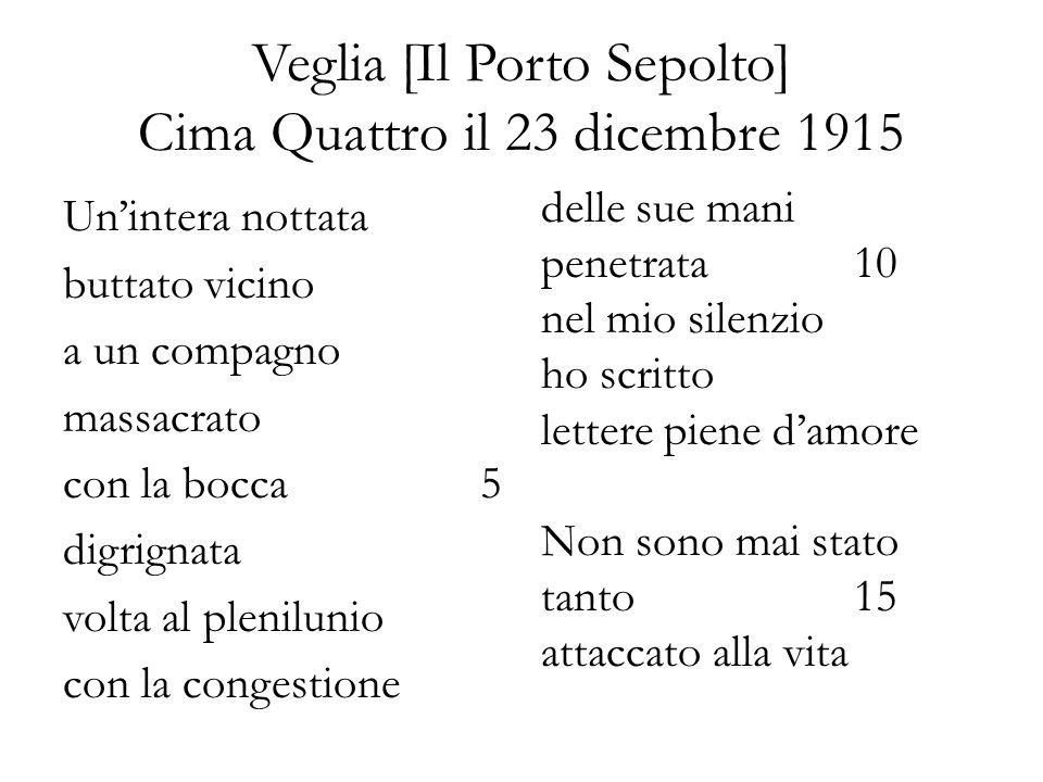 Veglia [Il Porto Sepolto] Cima Quattro il 23 dicembre 1915 Unintera nottata buttato vicino a un compagno massacrato con la bocca5 digrignata volta al