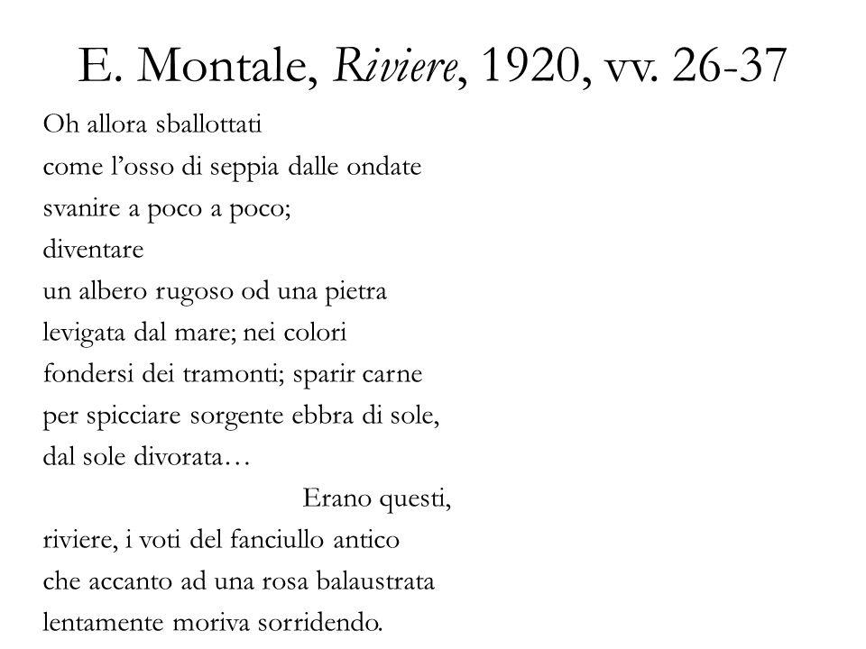 E.Montale, Riviere, 1920, vv.