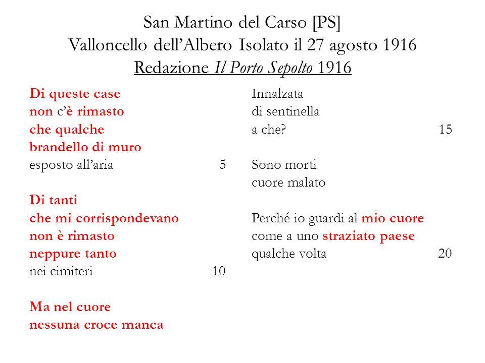 San Martino del Carso [PS] Valloncello dellAlbero Isolato il 27 agosto 1916 Redazione Il Porto Sepolto 1916 Di queste case non cè rimasto che qualche