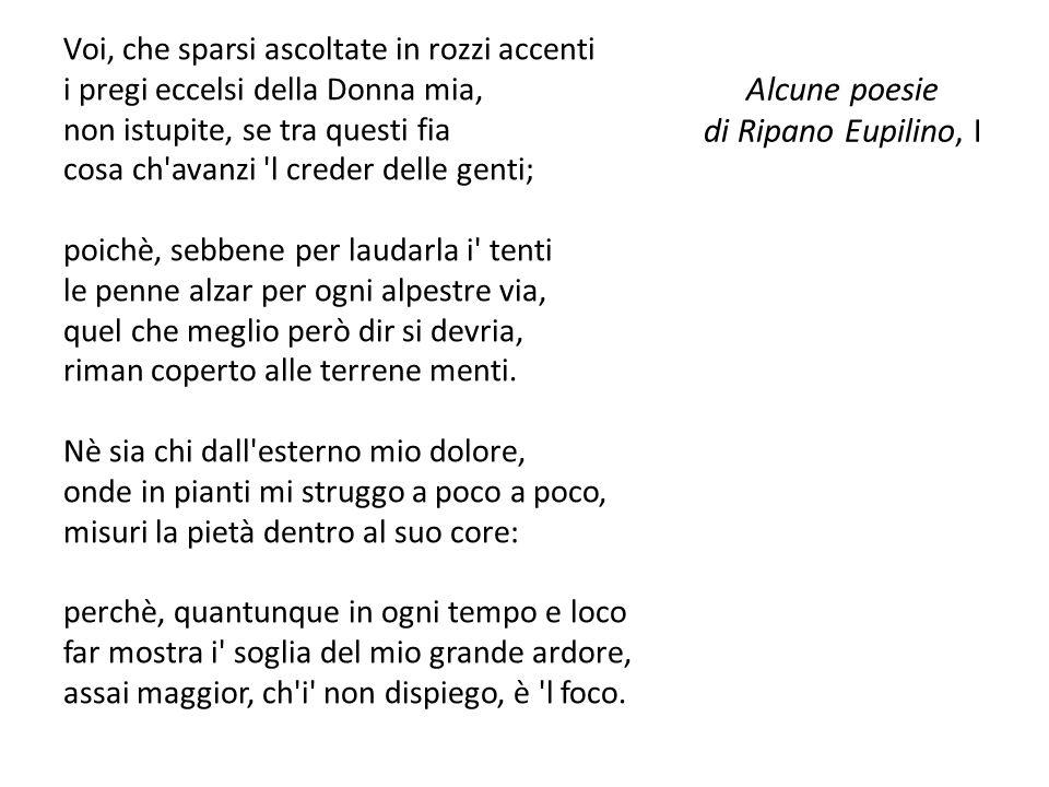 Alcune poesie di Ripano Eupilino, I Voi, che sparsi ascoltate in rozzi accenti i pregi eccelsi della Donna mia, non istupite, se tra questi fia cosa c