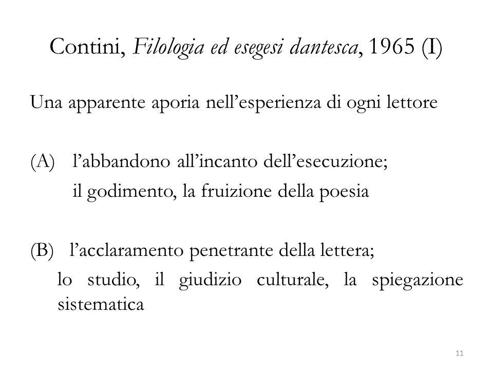 Contini, Filologia ed esegesi dantesca, 1965 (I) Una apparente aporia nellesperienza di ogni lettore (A) labbandono allincanto dellesecuzione; il godi