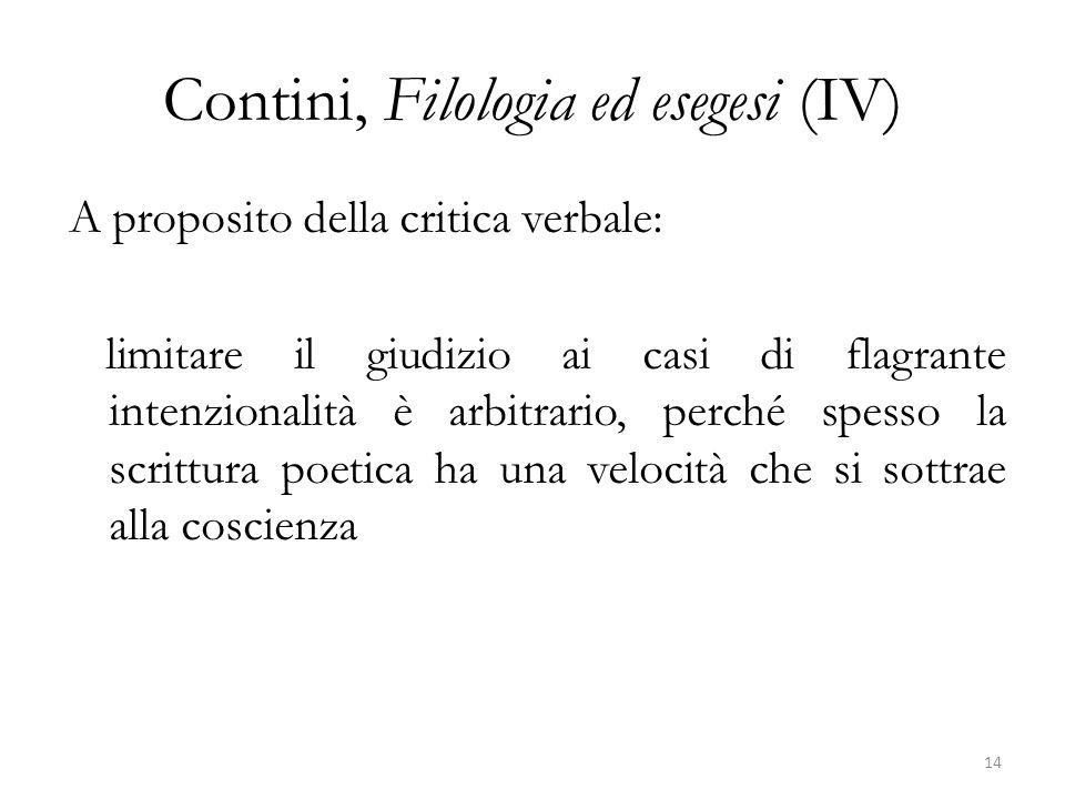 Contini, Filologia ed esegesi (IV) A proposito della critica verbale: limitare il giudizio ai casi di flagrante intenzionalità è arbitrario, perché sp