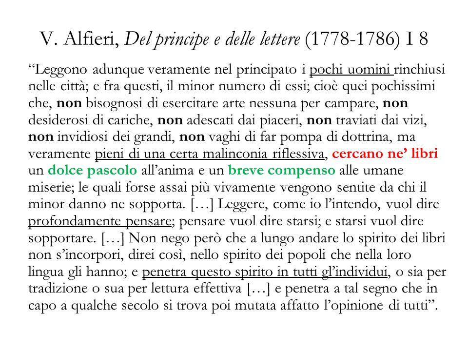 V. Alfieri, Del principe e delle lettere (1778-1786) I 8 Leggono adunque veramente nel principato i pochi uomini rinchiusi nelle città; e fra questi,