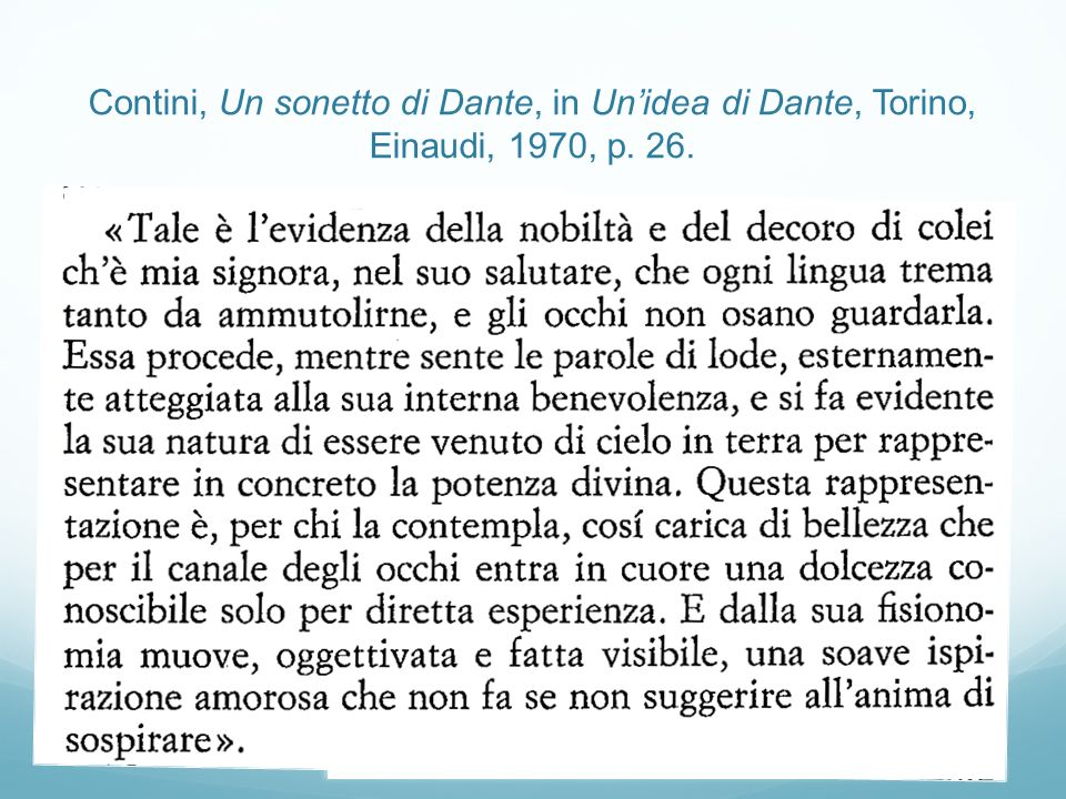 Contini, Un sonetto di Dante, in Unidea di Dante, Torino, Einaudi, 1970, p. 26.