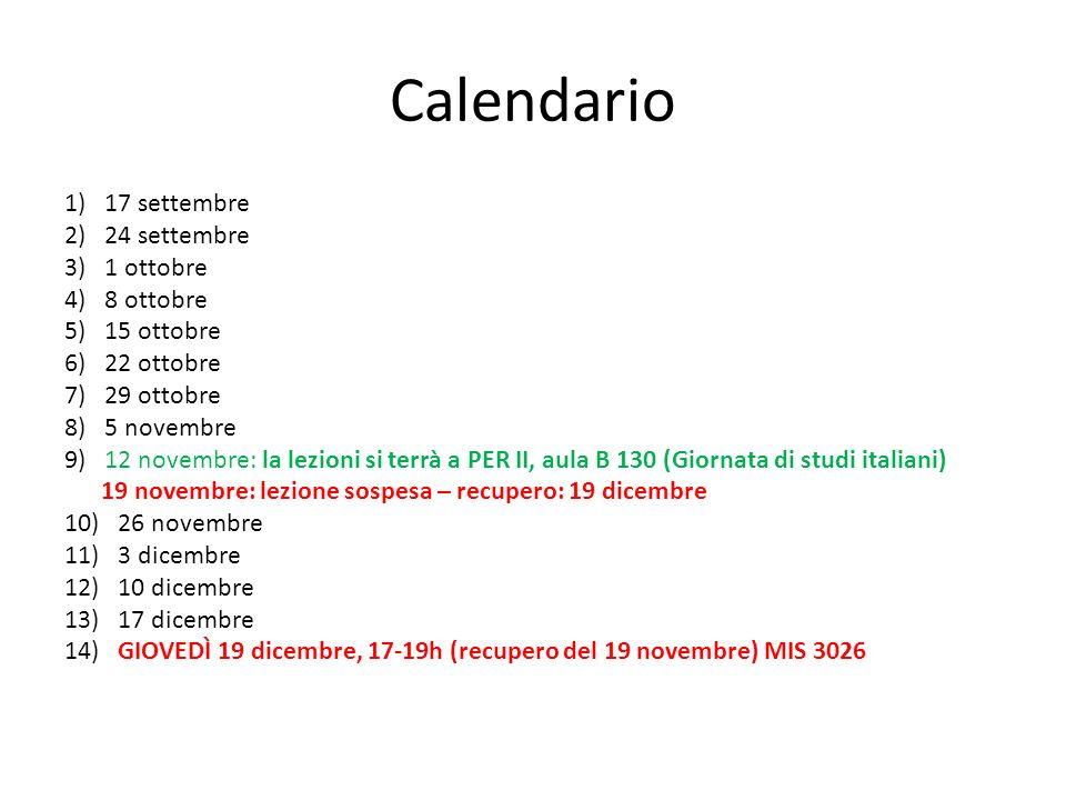 Calendario 1) 17 settembre 2) 24 settembre 3) 1 ottobre 4) 8 ottobre 5) 15 ottobre 6) 22 ottobre 7) 29 ottobre 8) 5 novembre 9) 12 novembre: la lezion