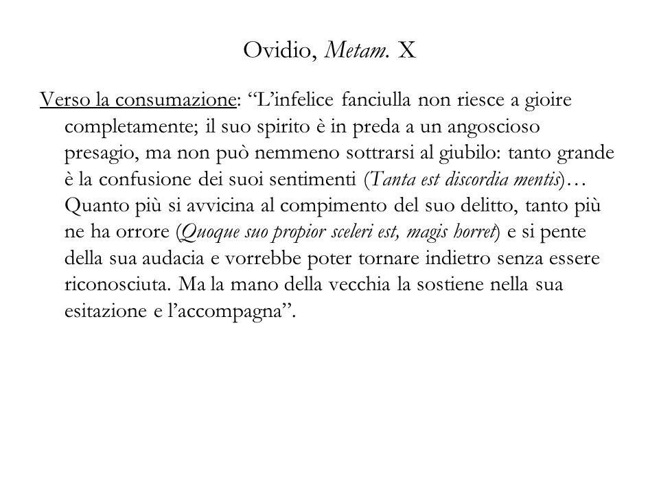 Ovidio, Metam. X Verso la consumazione: Linfelice fanciulla non riesce a gioire completamente; il suo spirito è in preda a un angoscioso presagio, ma