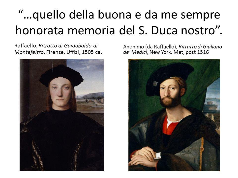 …quello della buona e da me sempre honorata memoria del S. Duca nostro. Raffaello, Ritratto di Guidubaldo di Montefeltro, Firenze, Uffizi, 1505 ca. An