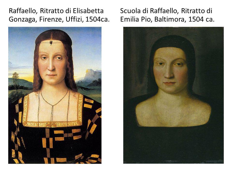 Raffaello, Ritratto di Elisabetta Gonzaga, Firenze, Uffizi, 1504ca. Scuola di Raffaello, Ritratto di Emilia Pio, Baltimora, 1504 ca.