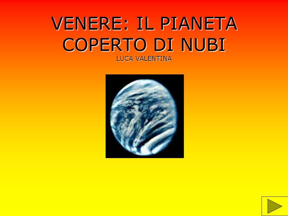 informazioni Venere è un pianeta grande più o meno come la Terra.