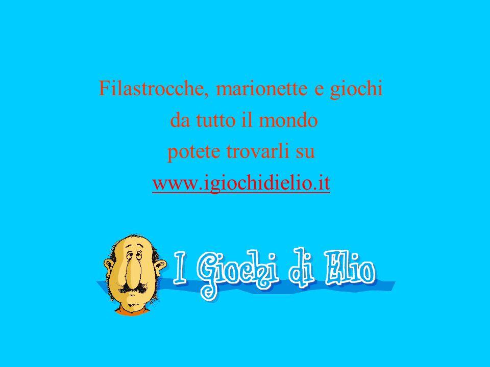 Filastrocche, marionette e giochi da tutto il mondo potete trovarli su www.igiochidielio.it