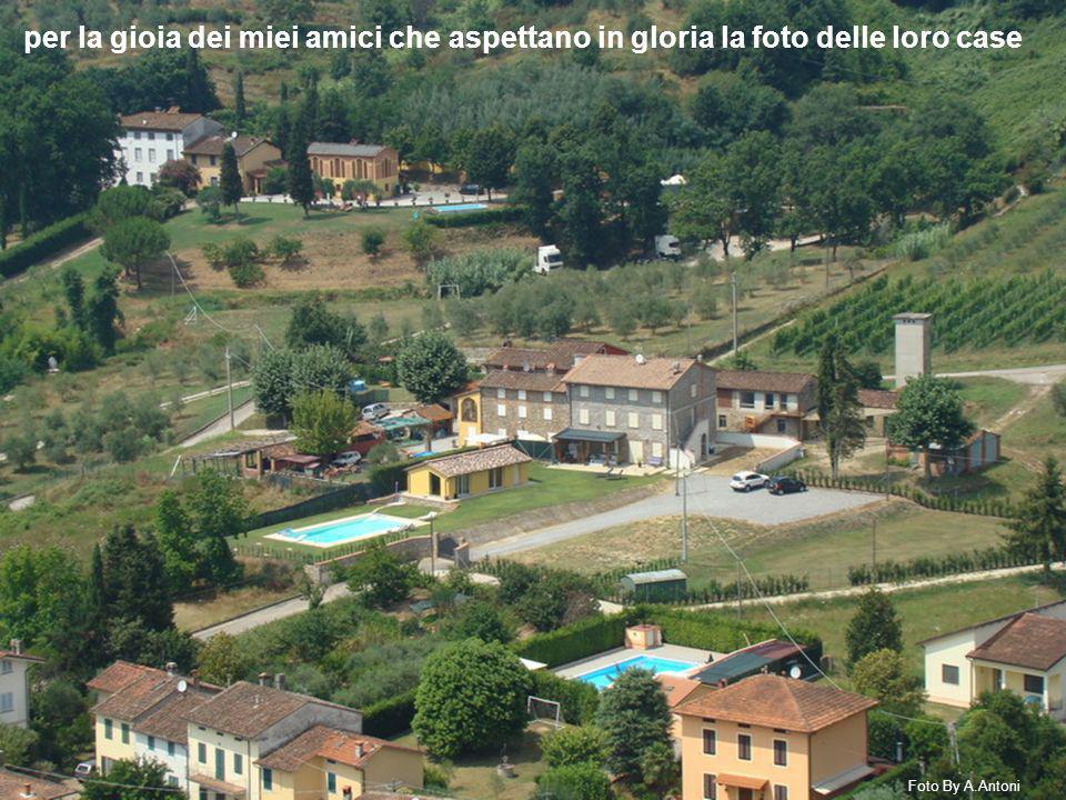 per la gioia dei miei amici che aspettano in gloria la foto delle loro case Foto By A.Antoni
