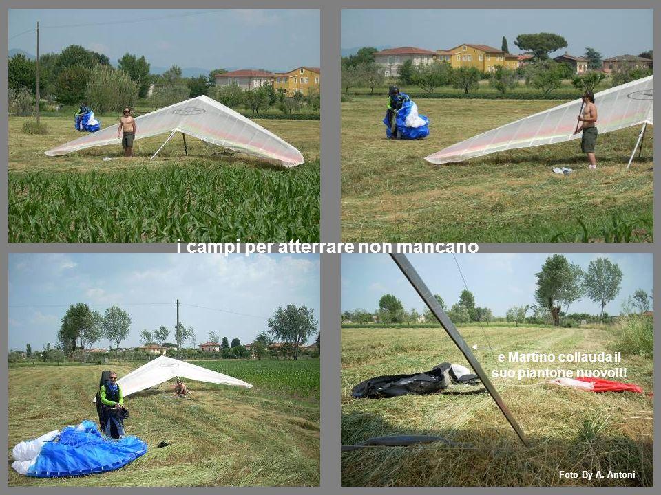 i campi per atterrare non mancano e Martino collauda il suo piantone nuovo!!! Foto By A. Antoni