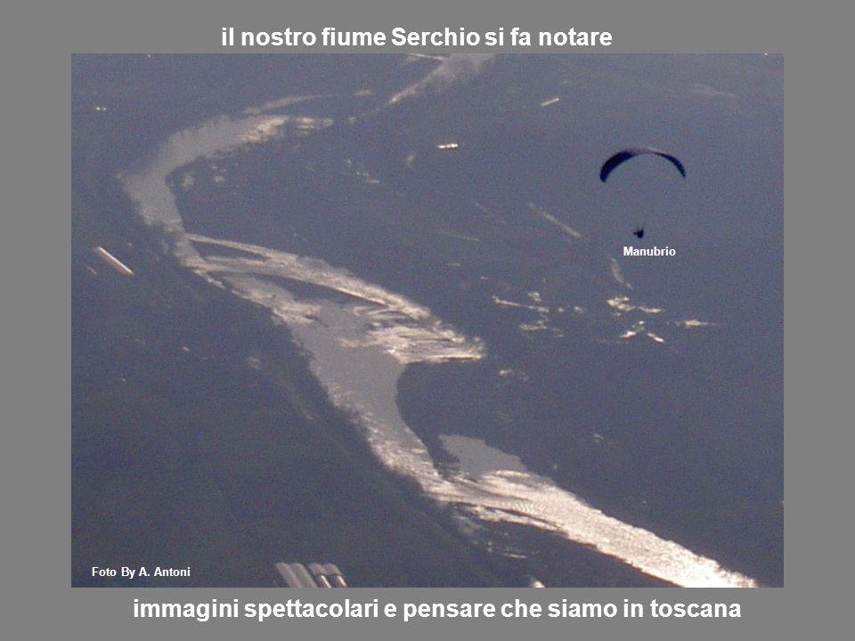 il nostro fiume Serchio si fa notare immagini spettacolari e pensare che siamo in toscana Manubrio Foto By A. Antoni