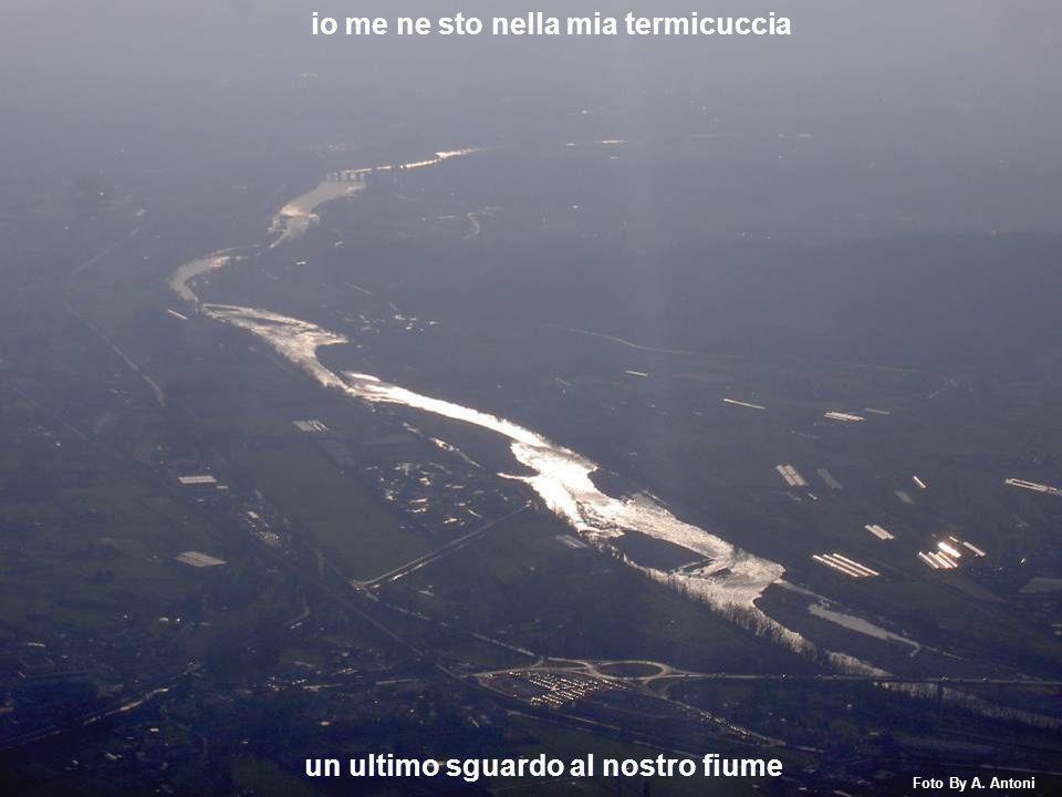un ultimo sguardo al nostro fiume io me ne sto nella mia termicuccia Foto By A. Antoni