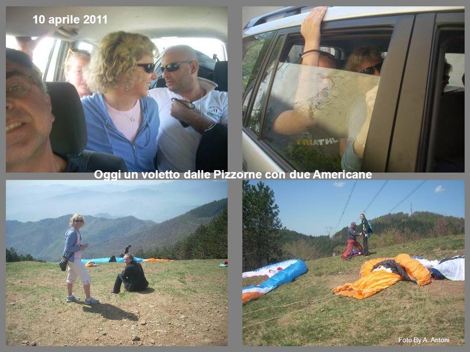 Oggi un voletto dalle Pizzorne con due Americane Foto By A. Antoni 10 aprile 2011