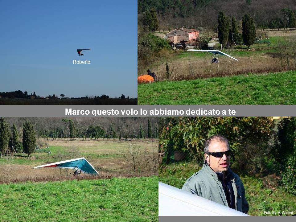 Marco questo volo lo abbiamo dedicato a te Foto By A. Antoni Roberto
