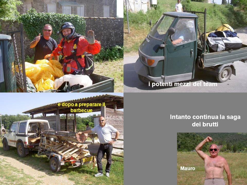 Intanto continua la saga dei brutti i potenti mezzi del team Mauro e dopo a preparare il barbecue