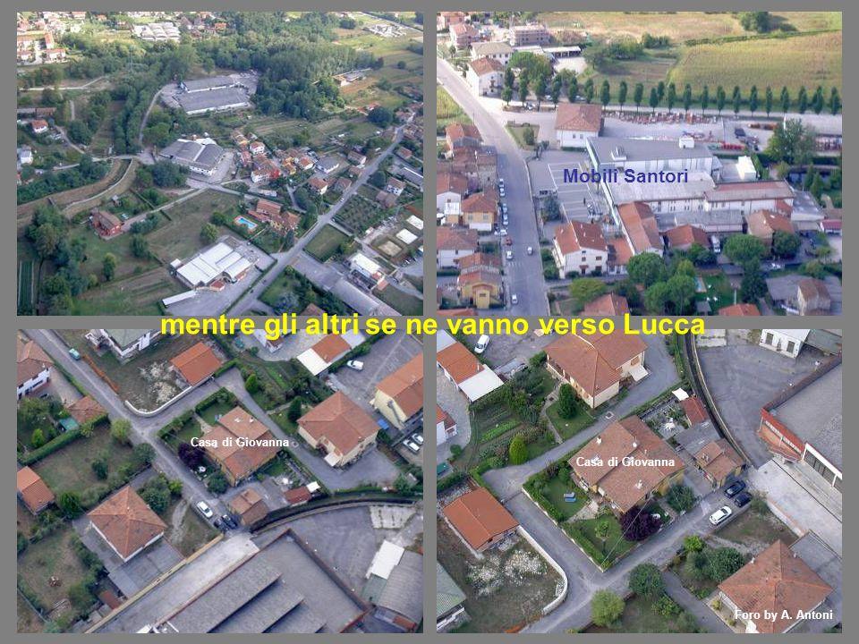 mentre gli altri se ne vanno verso Lucca Mobili Santori Foro by A. Antoni Casa di Giovanna