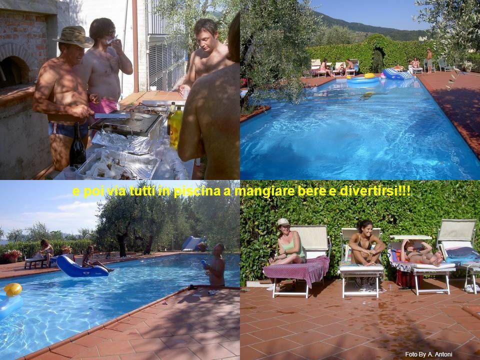e poi via tutti in piscina a mangiare bere e divertirsi!!! Foto By A. Antoni