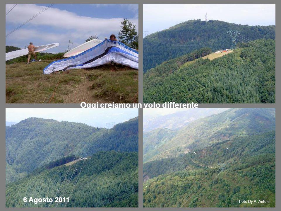 Oggi creiamo un volo differente Foto By A. Antoni 6 Agosto 2011