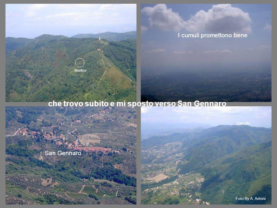 Martino che trovo subito e mi sposto verso San Gennaro I cumuli promettono bene San Gennaro Decollo Foto By A.