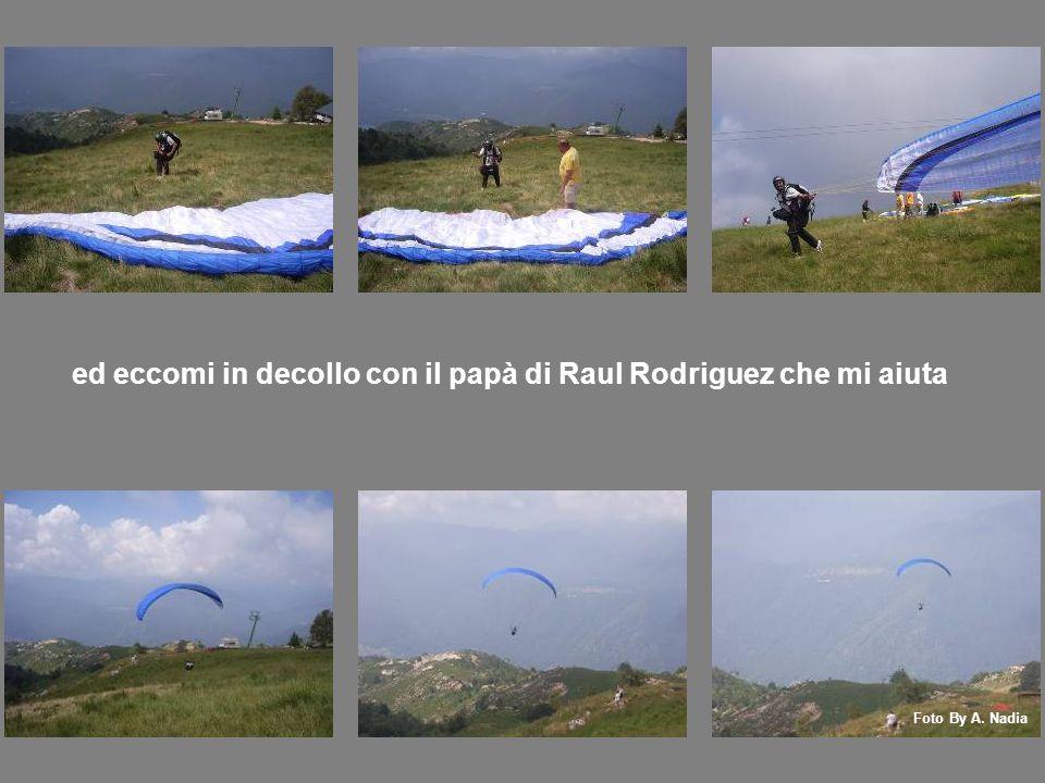 Foto By A. Nadia ed eccomi in decollo con il papà di Raul Rodriguez che mi aiuta