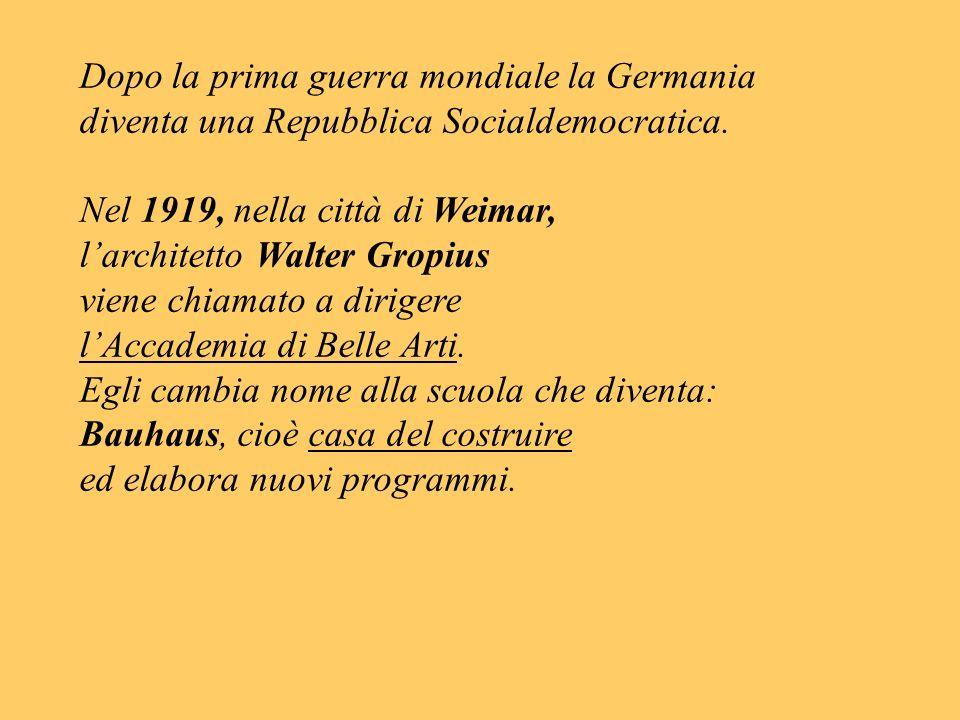 Dopo la prima guerra mondiale la Germania diventa una Repubblica Socialdemocratica. Nel 1919, nella città di Weimar, larchitetto Walter Gropius viene