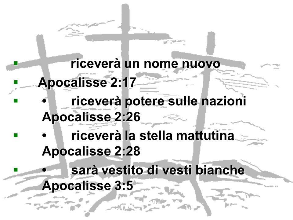 riceverà un nome nuovo riceverà un nome nuovo Apocalisse 2:17 Apocalisse 2:17 riceverà potere sulle nazioni Apocalisse 2:26riceverà potere sulle nazio