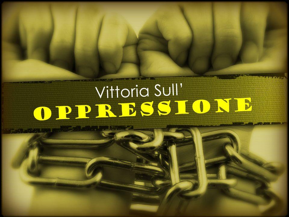 Vittoria Sull Oppressione