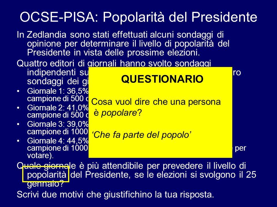 OCSE-PISA: Popolarità del Presidente In Zedlandia sono stati effettuati alcuni sondaggi di opinione per determinare il livello di popolarità del Presi