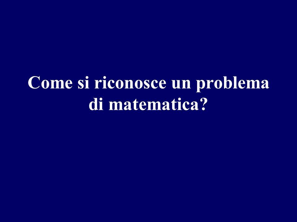 Come si riconosce un problema di matematica?