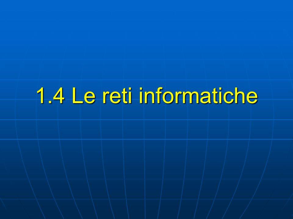 1.4 Le reti informatiche